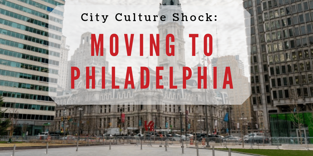 Culture Shock Moving to Philadelphia